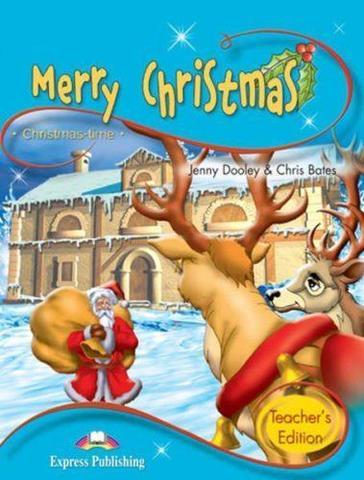 Merry Christmas. Teacher's Edition (with Digibook app). Книга для учителя с ссылкой на электронное приложение