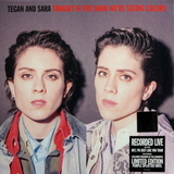 Tegan And Sara / Tonight We're In The Dark Seeing Colors (Limited Edition)(Coloured Vinyl)(LP)