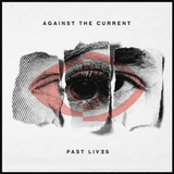 Against The Current / Past Lives (CD)