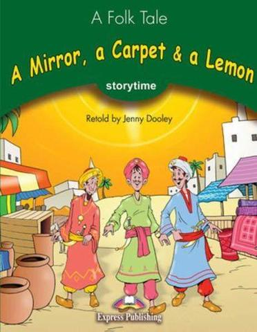 A Mirror, a Carpet & a Lemon. Книга для чтения. Stage 3 (3-4 классы)