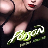 Poison / Double Dose - Ultimate Hits (2CD)