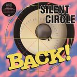 Silent Circle / Back! (LP)