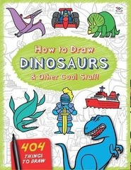How to Draw Dinosaurs and Other Cool Stuff