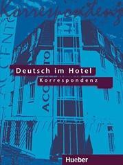 Deutsch im Hotel – Korrespondenz - Lehrbuch
