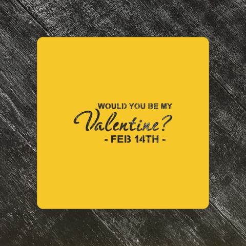 Трафарет любовь №80 Valentine/Будешь моим Валентином?