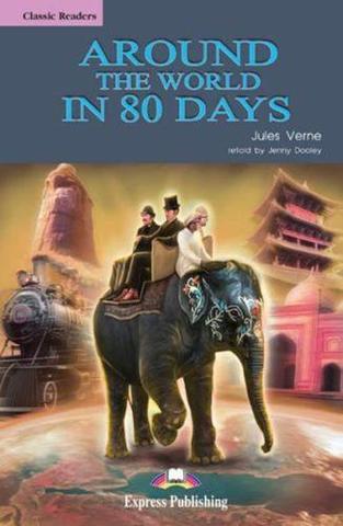 Around the world in 80 days. Вокруг света за 80 дней. Жюль Верн. Elementary (6-7 класс). Книга для чтения