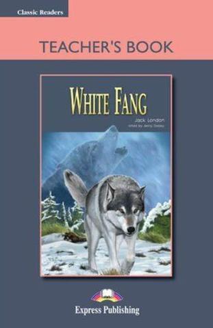 White Fang. Beginner (5-6 класс). Книга для учителя