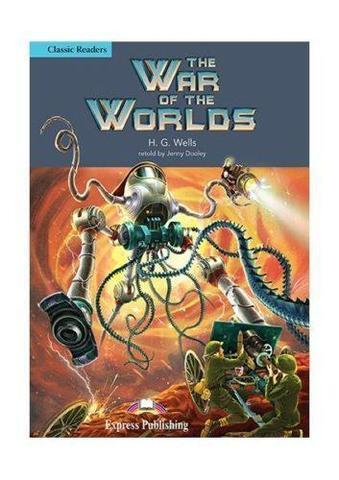 The War of The Worlds. Война миров. Герберт Уэлс. Intermediate (8-9 класс). Книга для чтения