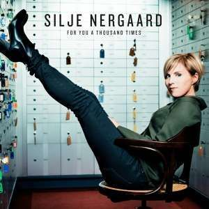 NERGAARD, SILJE: For You A Thousand Times