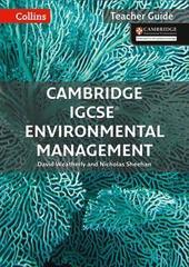 Collins Cambridge IGCSE™ - Cambridge IGCSE™ Environmental Management Teacher Guide