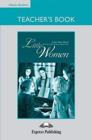 Little Women. Intermediate (8-9 класс). Книга для учителя