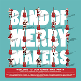 Band Of Merrymakers / Welcome To Our Christmas Party (CD)