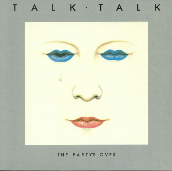 TALK TALK: The Party'S Over