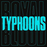 Royal Blood / Typhoons (Limited Edition)(7' Vinyl Single)