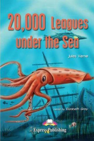 20,000 Leagues Under the Sea. 20,000 лье под водой. Жюль Верн. Beginner (5-6 класс). Книга для чтения