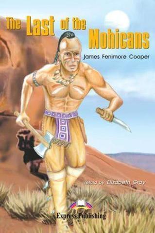 The Last of the Mohicans. Последний из  могикан. Джеймс Фенимор Купер. Elementary (6-7 класс). Книга для чтения