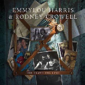 HARRIS, EMMYLOU / CROWELL, RODNEY: The Traveling Kind