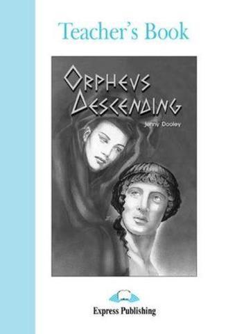 Orpheus Descending. Pre-intermediate (7-8 класс). Книга для учителя