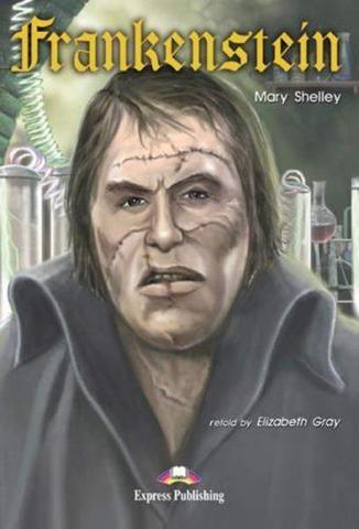 Frankenstein. Франкенштейн. Мэри Шелли. Pre-intermediate (7-8 класс). Книга для чтения