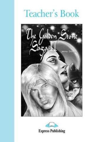 The Golden Stone Saga II. Intermediate (8-9 класс). Книга для учителя