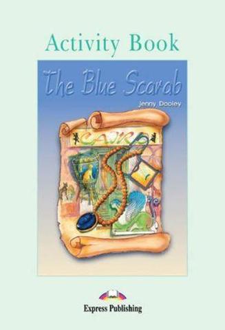 The Blue Scarab. Pre-intermediate (7-8 класс). Рабочая тетрадь