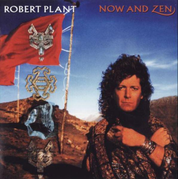 PLANT, ROBERT: Now And Zen