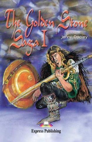 The Golden Stone Saga I. Золотой камень. Сага I. Pre-intermediate (7-8 класс).Книга для чтения