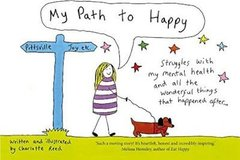 My Path to Happy : Struggles with my mental health and all the wonderful things that happened after