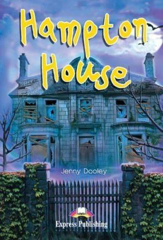 HAMPTON HOUSE. Хэмптон Хаус. Elementary (6-7 класс). Книга для чтения