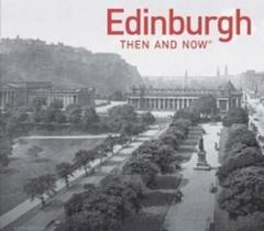 Edinburgh Then and Now