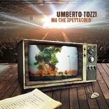 Umberto Tozzi / Ma Che Spettacolo (CD)