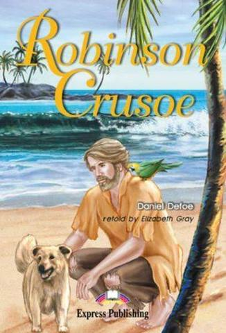 Robinson Crusoe. Робинзон Крузо. Даниэль Дэфо. Elementary (6-7 класс). Книга для чтения