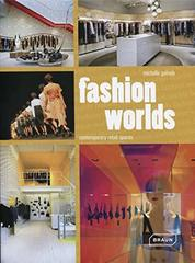 Fashion Worlds : Contemporary Retail Spaces