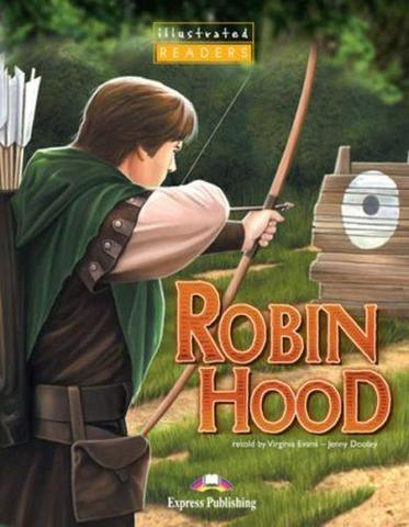 Robin Hood. Робин Гуд. Beginner (4-5 класс) (Illustrated) + CD. Книга для чтения с диском