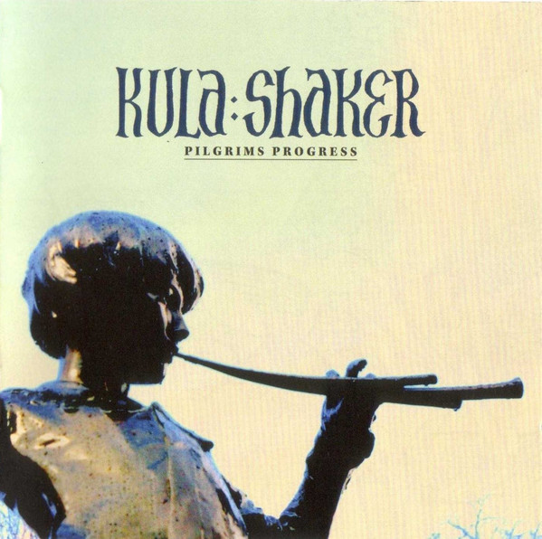 KULA SHAKER: Pilgrims Progress