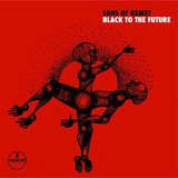 Sons Of Kemet / Black To The Future (CD)