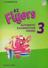 A2 Flyers 3 Student's Book Authentic Examination Papers