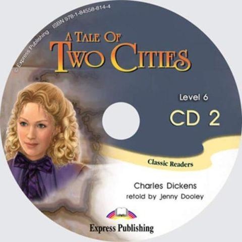 A Tale of two cities. Advanced (10-11 класс). Audio CD2