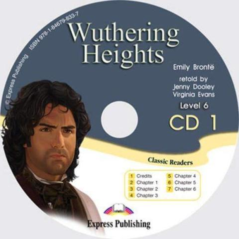 Wuthering Heights. Advanced (10-11 класс). Audio CD1