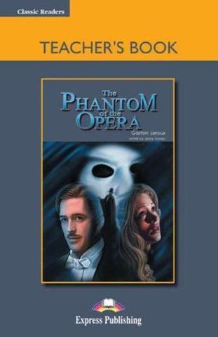 The Phantom of the Opera. Upper-intermediate (9-10 класс). Книга для учителя