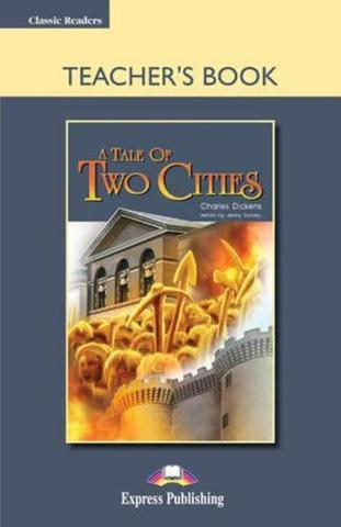 A Tale of two cities. Advanced (10-11 класс). Книга для учителя