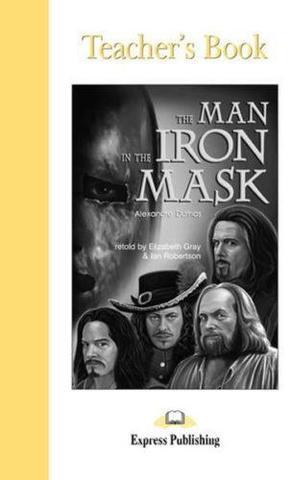 The Man in the Iron Mask. Upper-intermediate (9-10 класс). Книга для учителя