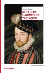 IX Karlın hakimiyyət tarixçəsi