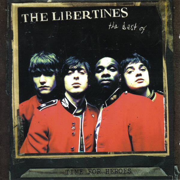 LIBERTINES, THE: Time For Heroes - The Best Of