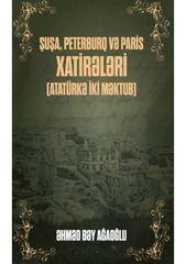 Şuşa, Peterburq və Paris Xatirələri