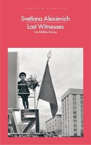 Last Witnesses : Unchildlike Stories