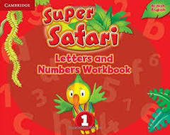 Super Safari 1 Letters and Numbers Workbook