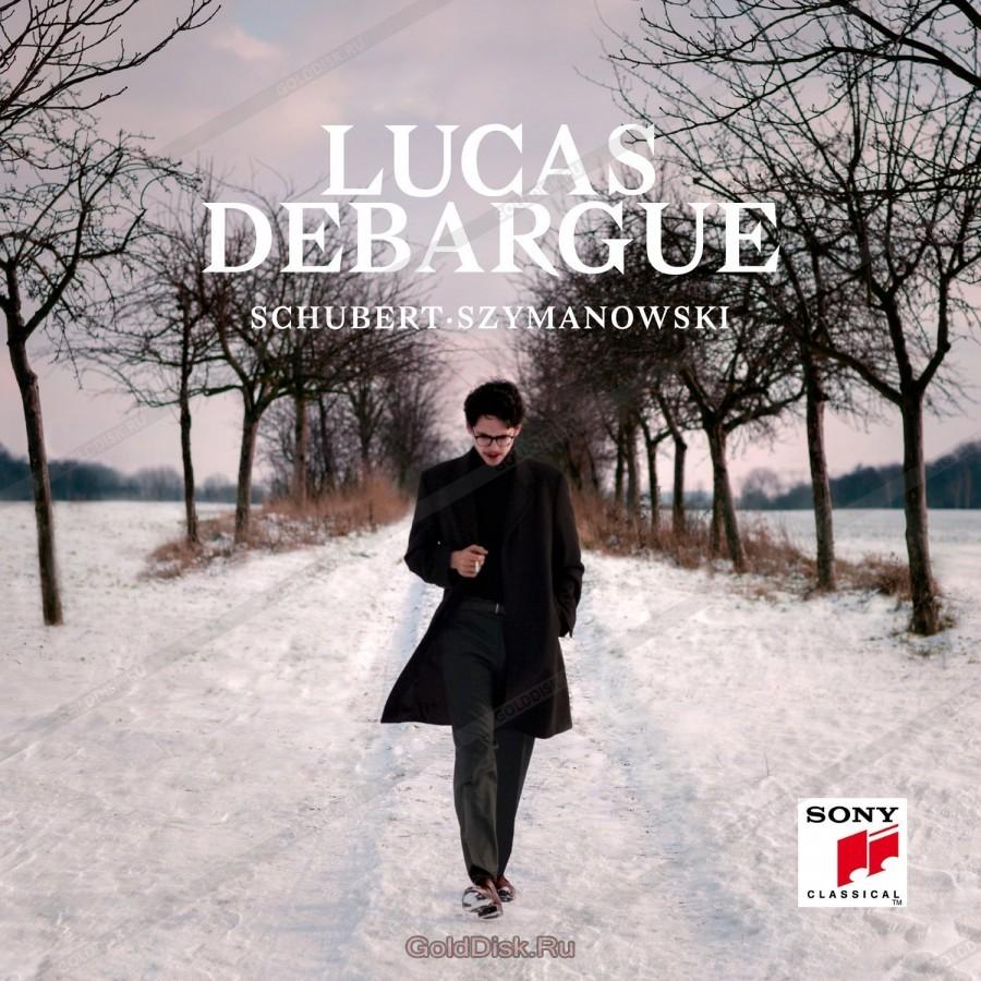 DEBARGUE, LUCAS: Schubert: Sonatas Nos.13 & 14, Szymanowski: Sonata No. 2