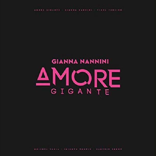 NANNINI, GIANNA: Amore Gigante