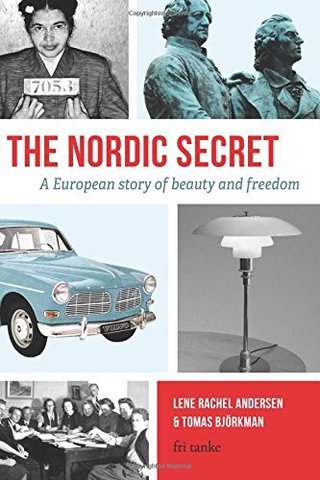 The Nordic Secret: A European story of beauty and freedom